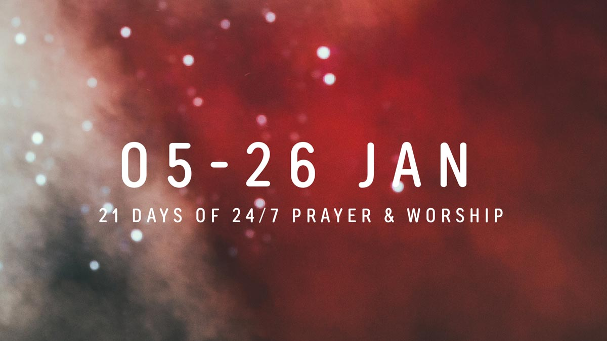 05-26 January 2020: 21 Days of 24/7 Prayer & Worship
