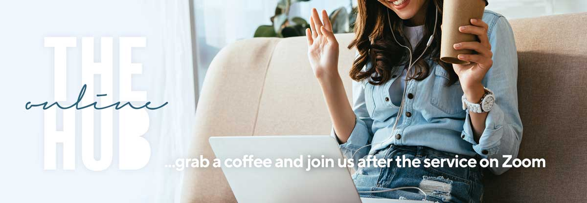 Grab a coffee and join us online after the service via Zoom.