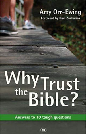 Why Trust The Bible? - Amy Orr-Ewing