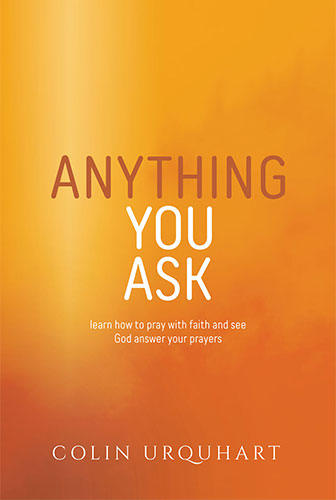 Anything You Ask by Colin Urquhart