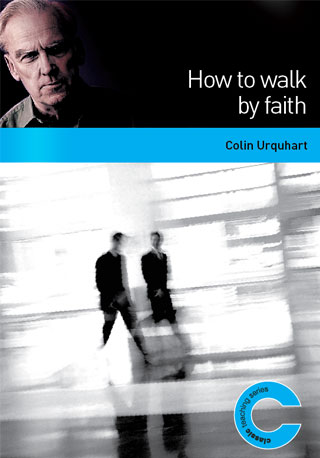 How to Walk by Faith - Colin Urquhart
