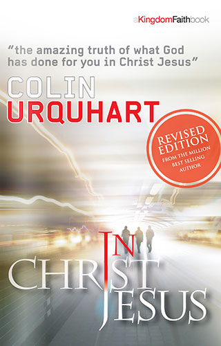 In Christ Jesus by Colin Urquhart