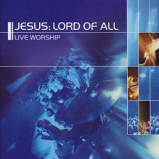 Jesus Lord of All - Kingdom Faith