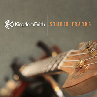 Studio Tracks - Kingdom Faith