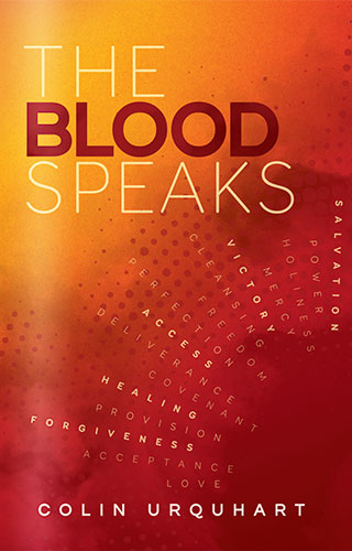 The Blood Speaks by Colin Urquhart