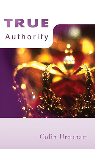 True Authority - Colin Urquhart