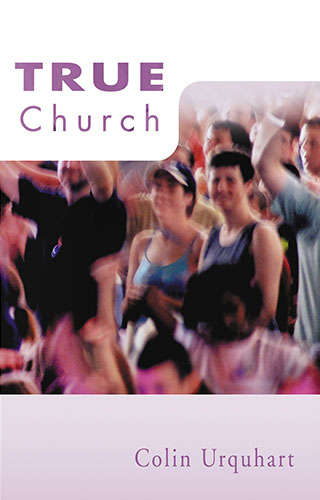 True Church  - Colin Urquhart