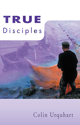 True Disciples - Colin Urquhart
