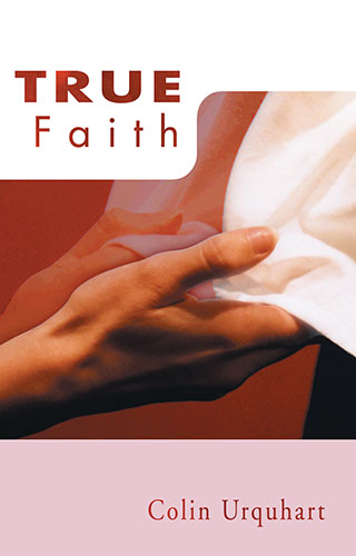 True Faith - Colin Urquhart