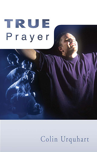 True Prayer - Colin Urquhart
