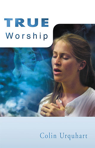 True Worship - Colin Urquhart